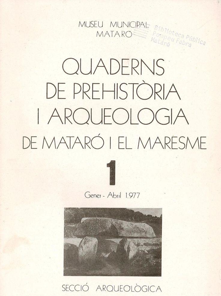 Quaderns de prehistòria i arqueologia de Mataró i el Maresme (1977-1980). Completa. Arqueologia.