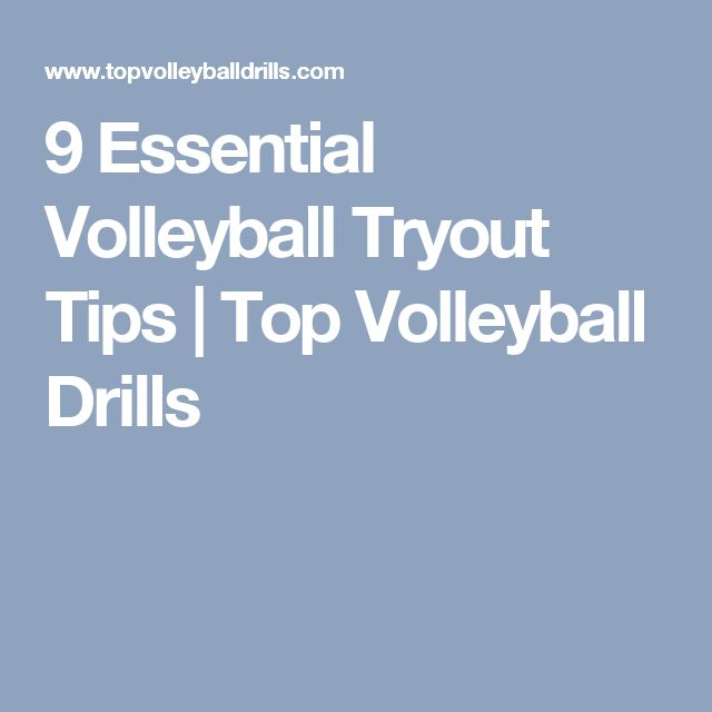9 Essential Volleyball Tryout Tips | Top Volleyball Drills