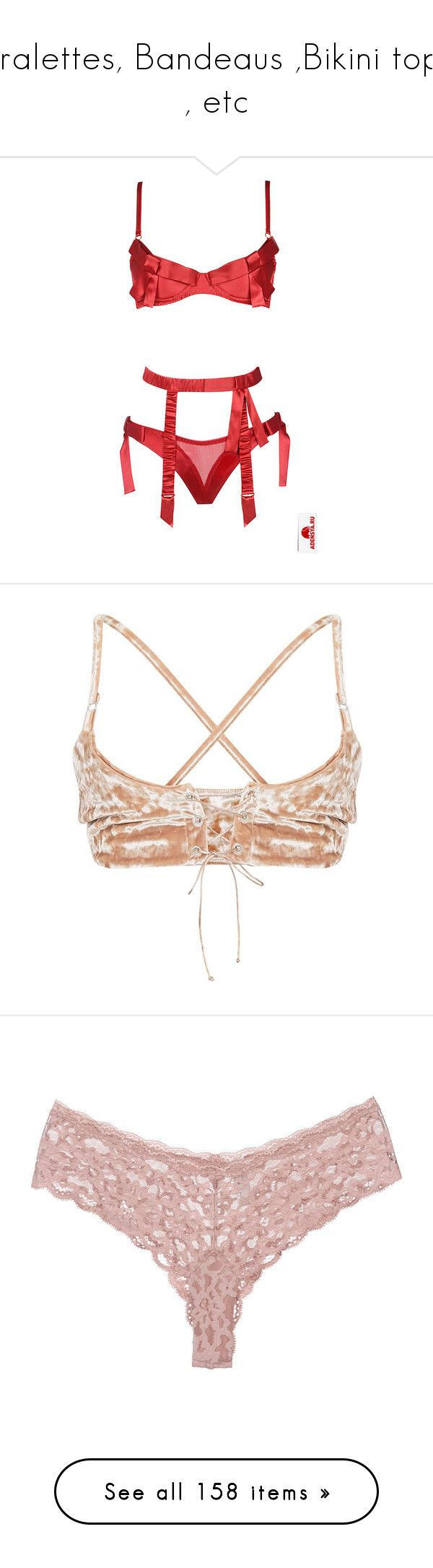 """Bralettes, Bandeaus ,Bikini tops , etc"" by styledbyry ❤ liked on Polyvore featuring intimates, lingerie, underwear, agent provocateur, agent provocateur lingerie, tops, bras, crop tops, accessories and panties"