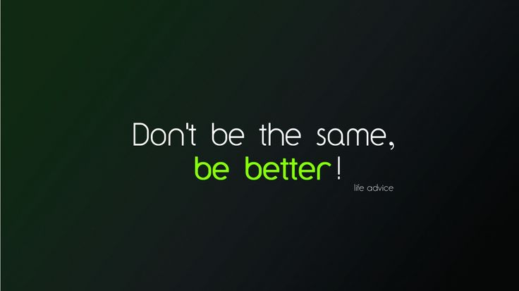 Motivation Quote, Be Better - 1366x768 - 95932 HD Wallpapers  Words!  Pinte...