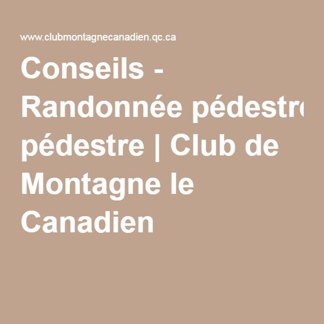 Conseils - Randonnée pédestre | Club de Montagne le Canadien