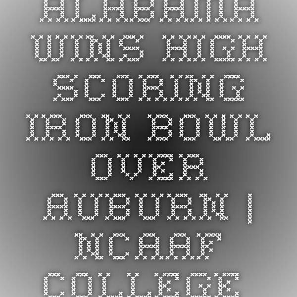 Alabama Wins High-Scoring Iron Bowl Over Auburn   NCAAF College Football