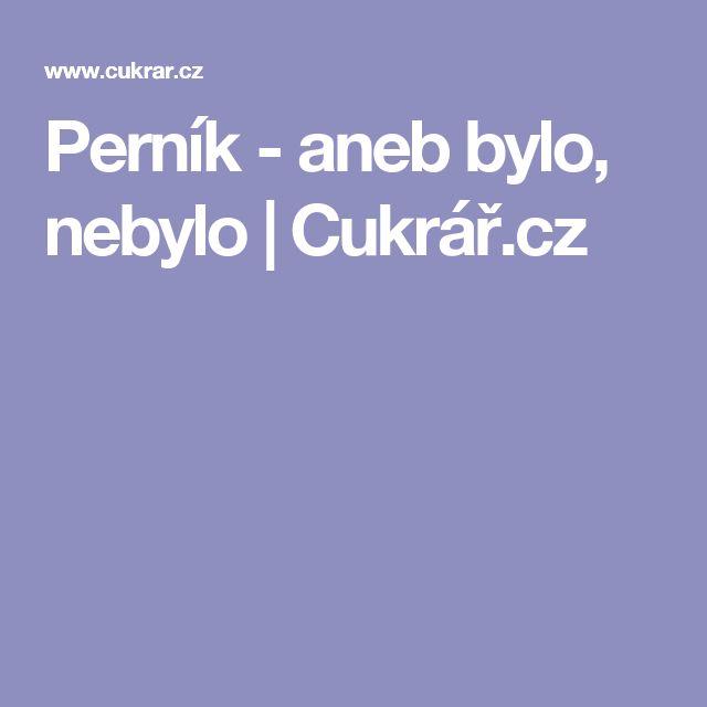 Perník - aneb bylo, nebylo | Cukrář.cz
