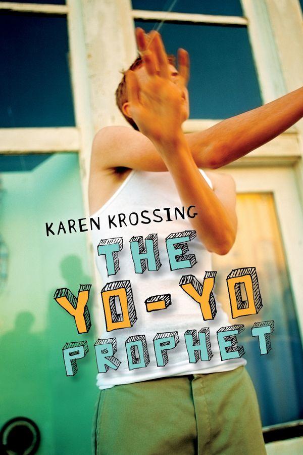 """The Yo-Yo Prophet"" by Karen Krossing"
