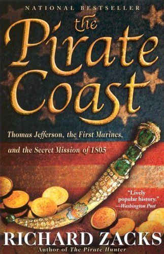 Today's Kindle Daily Deal is The Pirate Coast: Thomas Jefferson, the First Marines, and the Secret Mission of 1805 ($1.99), by Richard Zacks.