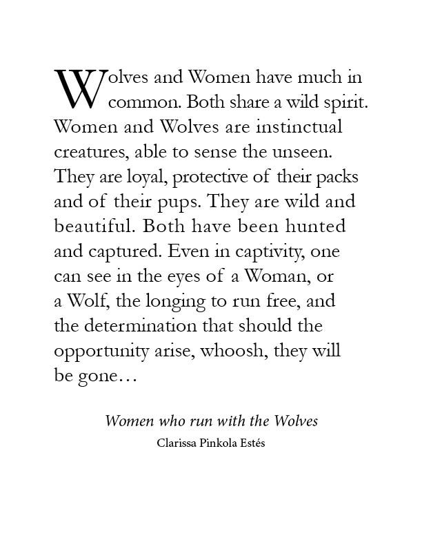 Women who run with the Wolves Clarissa Pinkola Estés WILD WOMAN SISTERHOOD™