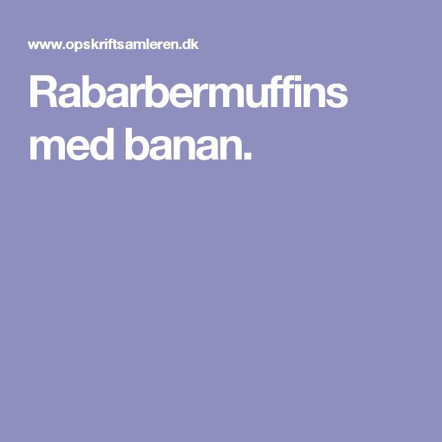 Rabarbermuffins med banan.