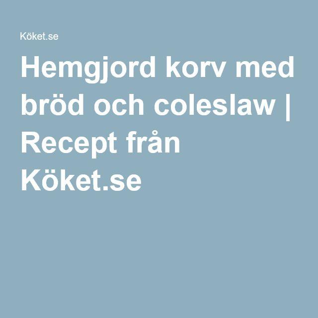Hemgjord korv med bröd och coleslaw | Recept från Köket.se
