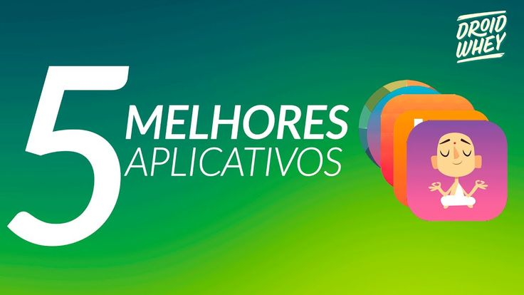 5 MELHORES APLICATIVOS ANDROID DE JULHO