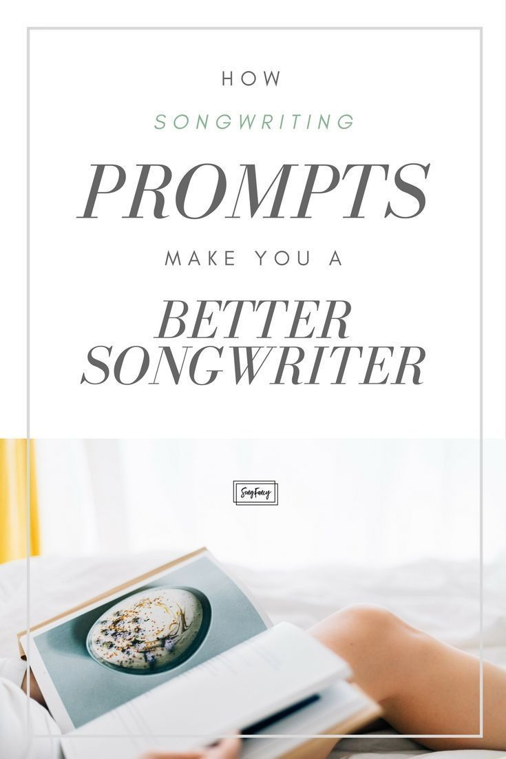 5 Amazing Ways Songwriting Prompts Make You A Better Songwriter Songfancy Songwriting Prompts Writing Lyrics Songwriting