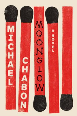 New 11/2016. Moonglow - Michael Chabon