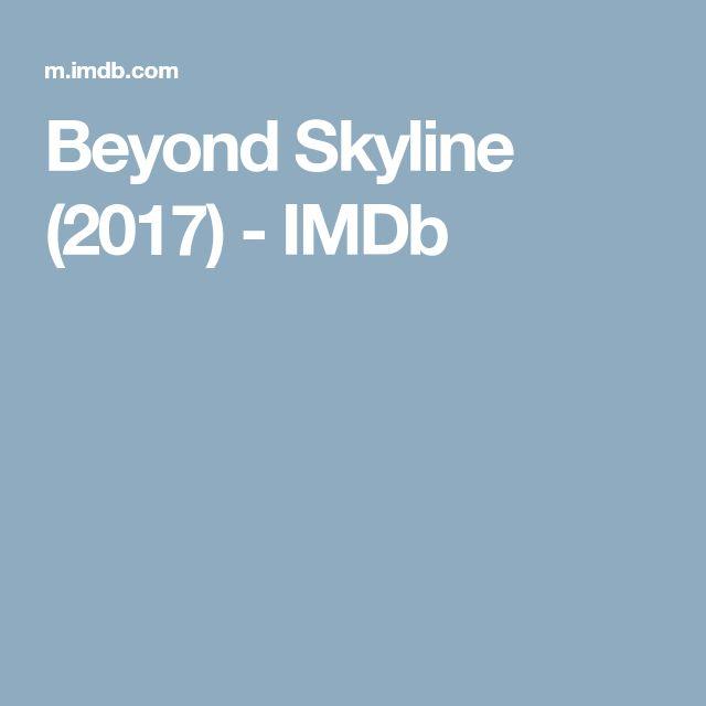 Beyond Skyline (2017) - IMDb
