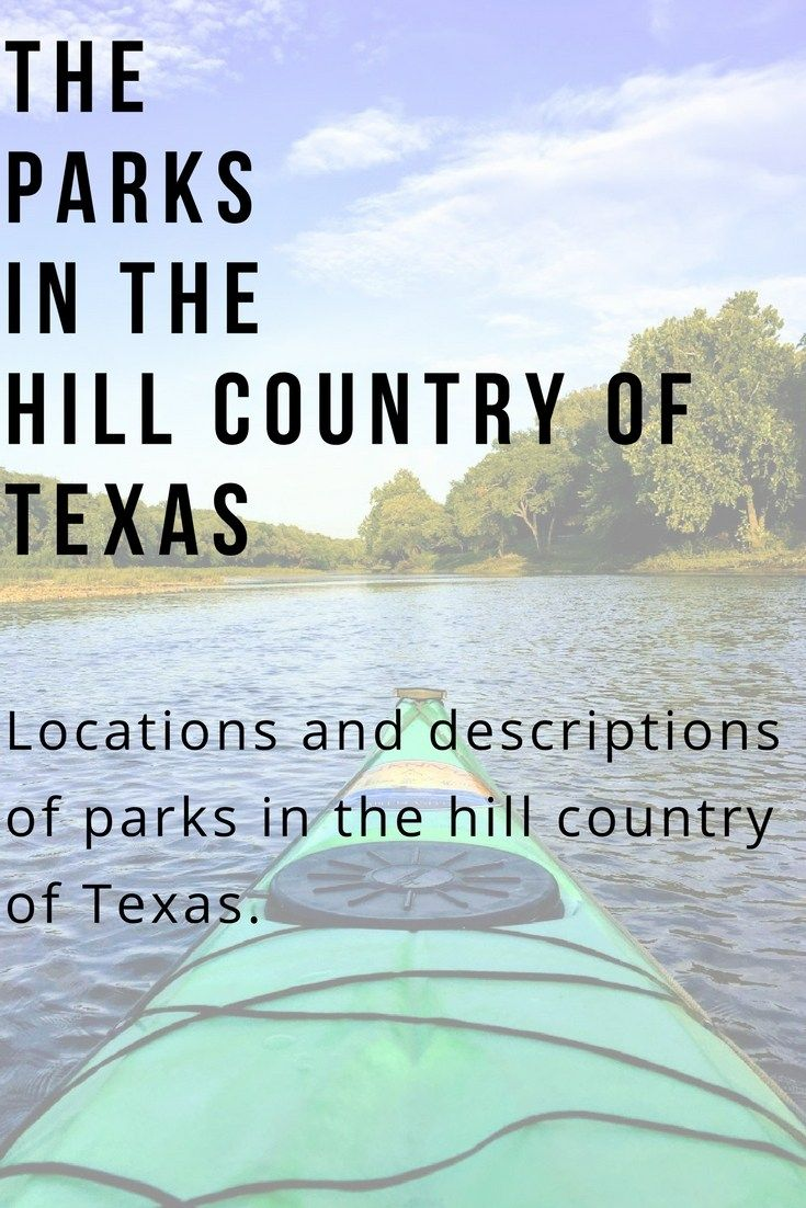 Everything you need to know about the hill country of Texas from San Antonio to Killeen all the best parks and places for recreational sports are listed