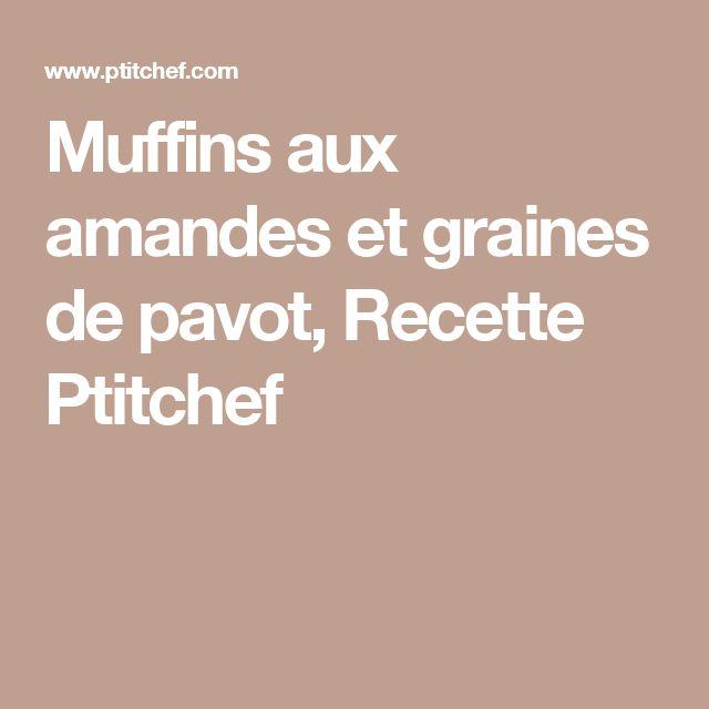 Muffins aux amandes et graines de pavot, Recette Ptitchef
