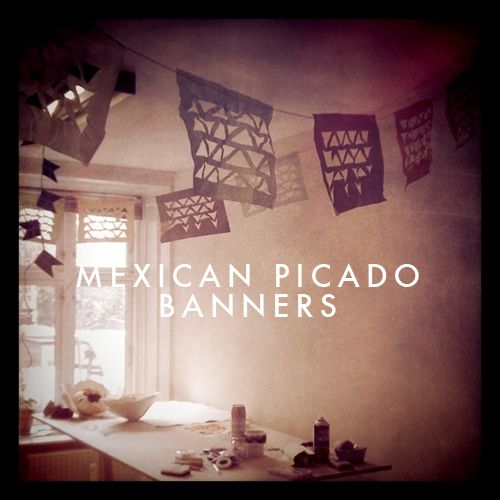 The House That Lars Built.: 30 til 30: Mexican picado banners