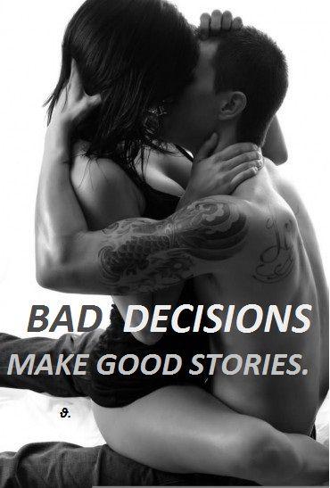 #bad decisions #quote