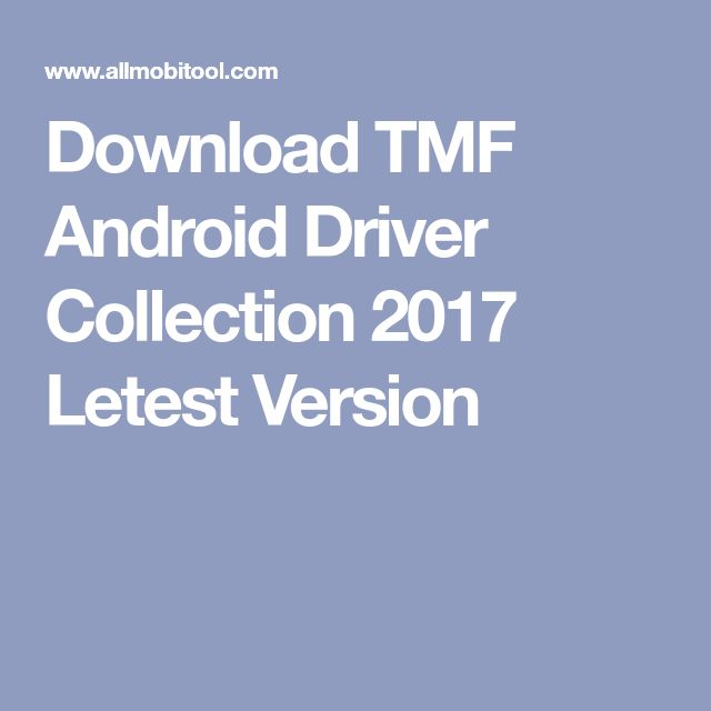 Download TMF Android Driver Collection 2017 Letest Version