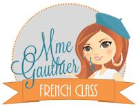 Mme Gauthier's French Class - My new blog on French teaching and learning. For FSL / MFL or French Immersion teachers