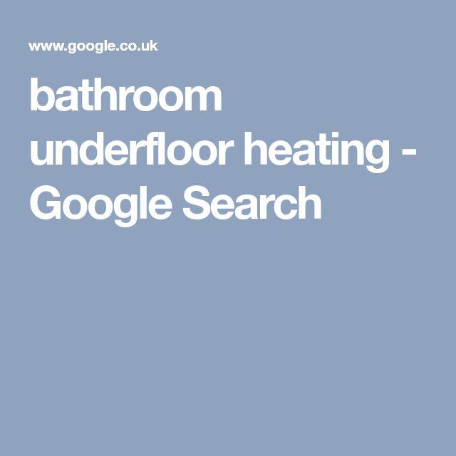 bathroom underfloor heating - Google Search