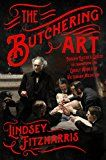 The Butchering Art: Joseph Lister's Quest to Transform the Grisly World of Victorian Medicine by Lindsey Fitzharris (Author) #Kindle US #NewRelease #Science #eBook #ad