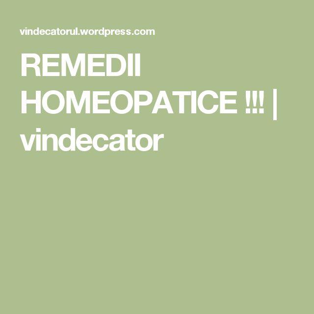 REMEDII HOMEOPATICE !!! | vindecator