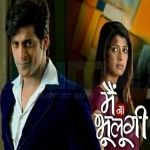 Main Naa Bhoolungi18 th august 2014 sony HD episode Main Naa Bhoolungitoday episode 2014, Main Naa Bhoolungitoday episode story, Main Naa Bhoolungitoday episode video, Main Naa Bhoolungitoday episode youtube, Main Naa Bhoolungitoday written episode, Main Naa Bhoolungitodays episode, Main Naa Bhoolungitv serial, Main Naa Bhoolungiwiki, Main Naa Bhoolungiwritten update, sony tv Main Naa Bhoolungidrama last episode, watch Main Naa Bhoolungilive
