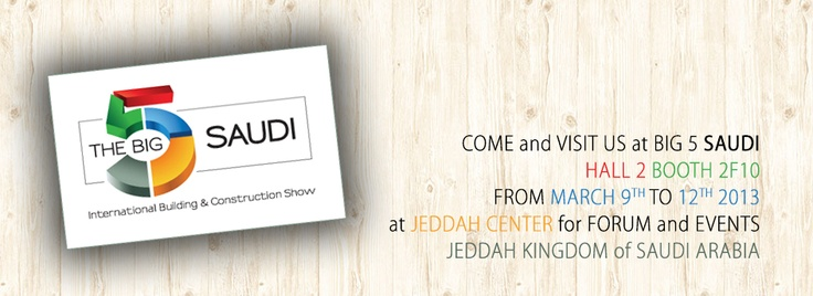 Come and visit as at Big Five Saudi. Hall 2 Booth 2F10 from march 9th to 12th 2013 at #Jeddah.