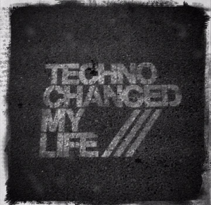 Techno changed my life