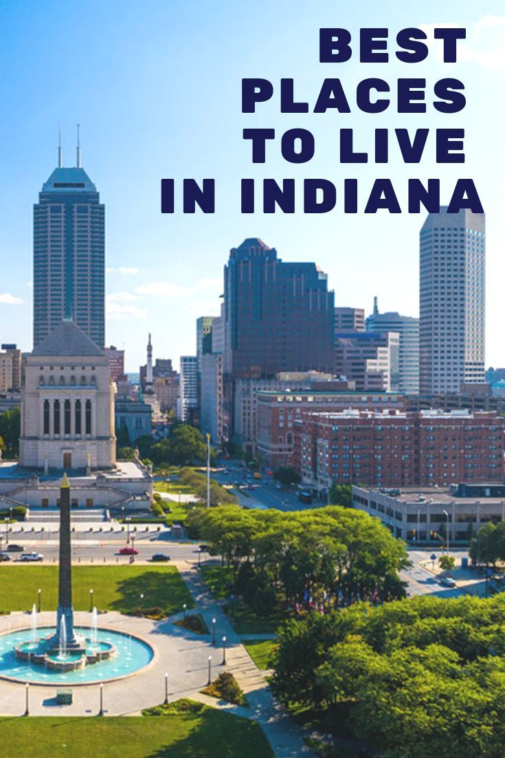Best Places To Live In Indiana With Images Best Places To Live
