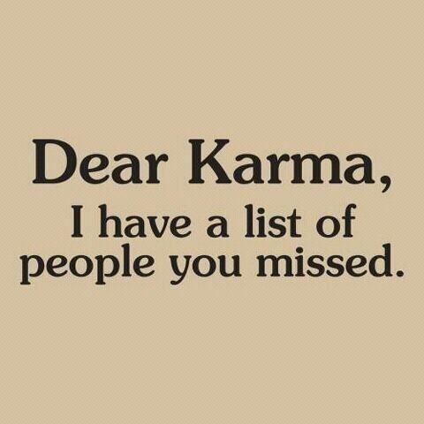 Karma: Laughing, Funny Things, Long Lists, Dear Karma, So True, Funny Stuff, Humor, Favorite Quotes, I'M