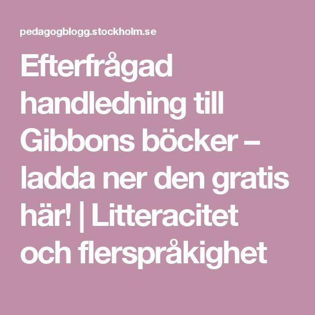 Efterfrågad handledning till Gibbons böcker – ladda ner den gratis här! | Litteracitet och flerspråkighet