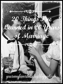You're my favorite today.: 20 Things I've Learned in 20 Years of Marriage.