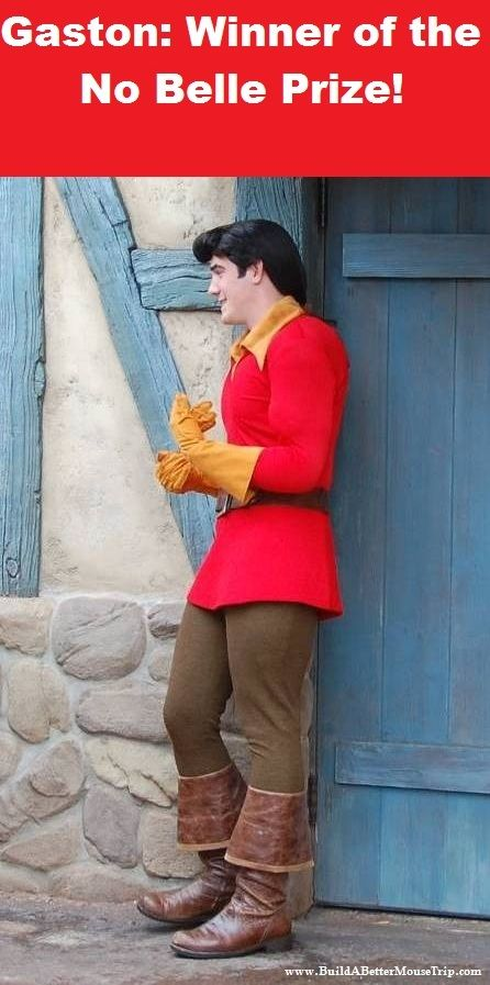 Winner of the No Belle Prize!  Gaston, from Beauty and the Beast, at Fantasyland in the Magic Kingdom at Disney World.  For more Disney Jokes, see: http://www.pinterest.com/bettermousetrip/silly-disney-jokes/   #Disneyjoke