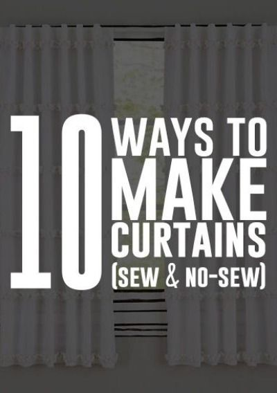 PIN FOR LATER - 10 amazing ways to easily make curtains ( sew and no-sew)! | DIY home decor.