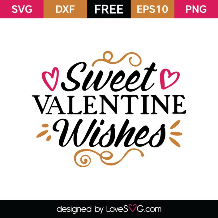 *** FREE SVG CUT FILE for Cricut, Silhouette and more *** Sweet Valentine wishes