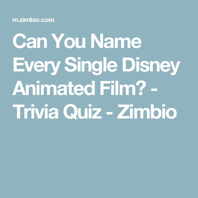 Can You Name Every Single Disney Animated Film? - Trivia Quiz - Zimbio