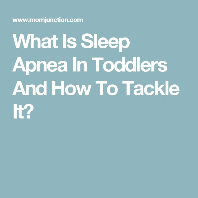What Is Sleep Apnea In Toddlers And How To Tackle It?
