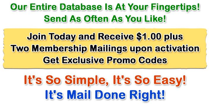 An Immediate Income Potential!!! Looking for hungry, sincere and very serious people. Formula for Massive Success! Want to see? Simple, Effective Mailer, No Points Required, Mail Everyone. Great Commissions!