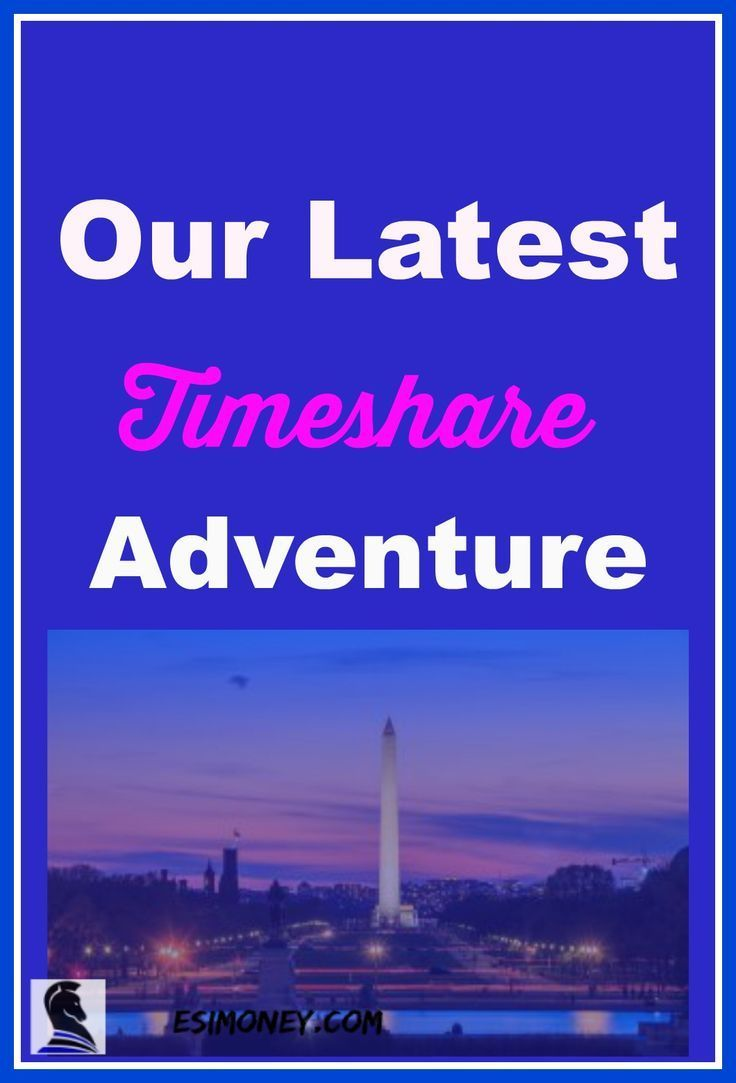 Our Latest Timeshare Adventure #esimoney