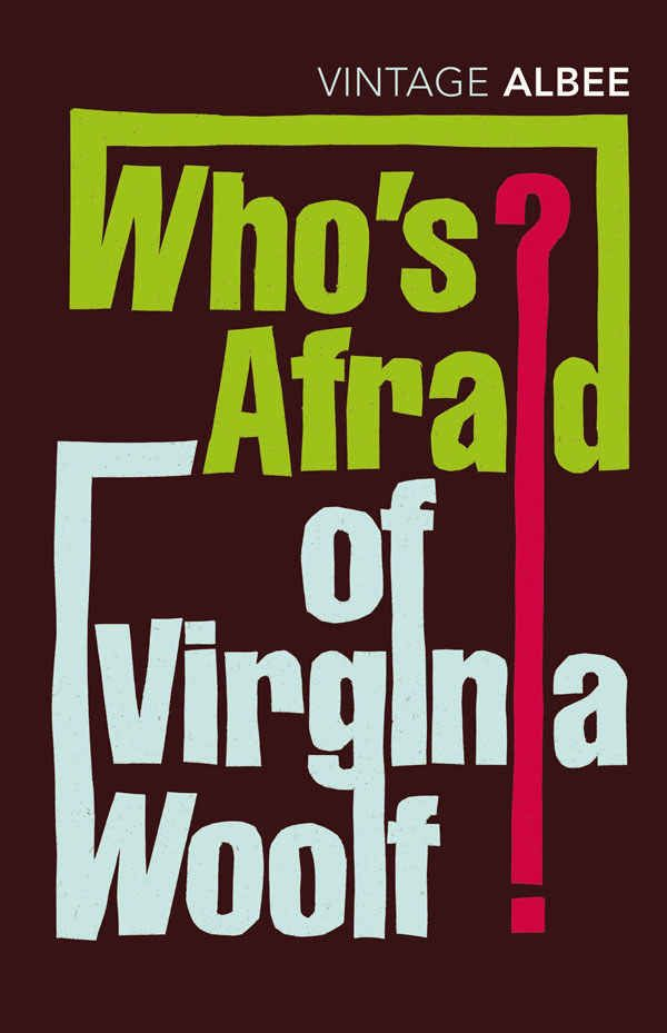 Who's Afraid of Virginia Wolf? by Edward Albee | 32 Plays You Need To Read Before You Die