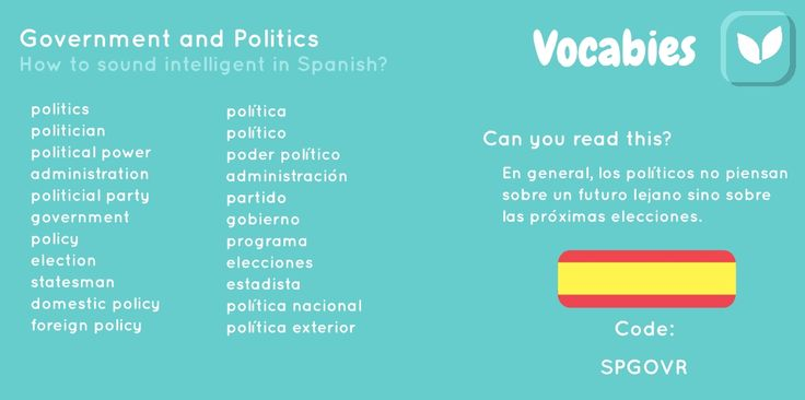 'How to sound intelligent in Spanish' by Vocabies app  Government and politics  Use the code to download the words in Vocabies app and learn them there!