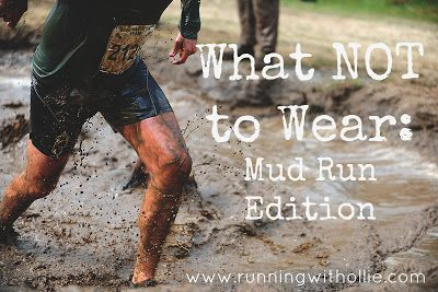 RUNNING WITH OLLIE: What NOT to Wear: Mud Run Edition