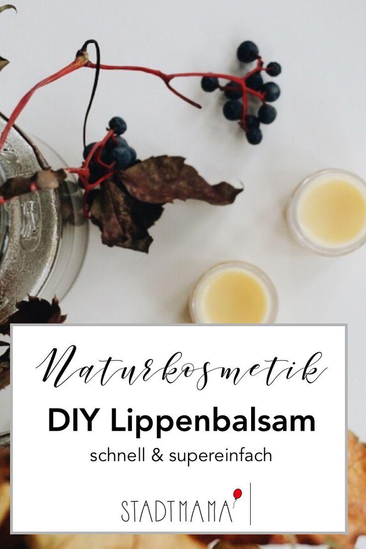 DIY Lippenbalsam schnell & einfach selber machen. Mit Bienenwachs und natürlichen Ölen. Homemade Naturkosmetik.
