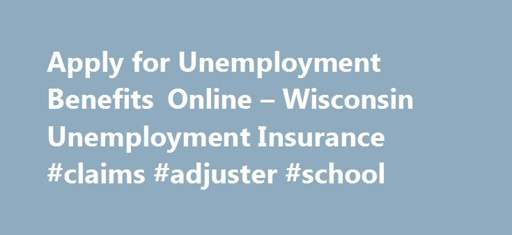 Apply for Unemployment Benefits Online – Wisconsin Unemployment Insurance #claims #adjuster #school http://claim.remmont.com/apply-for-unemployment-benefits-online-wisconsin-unemployment-insurance-claims-adjuster-school/  unemployment weekly claim Apply Online for Unemployment Benefits How Do I Apply Online? […]