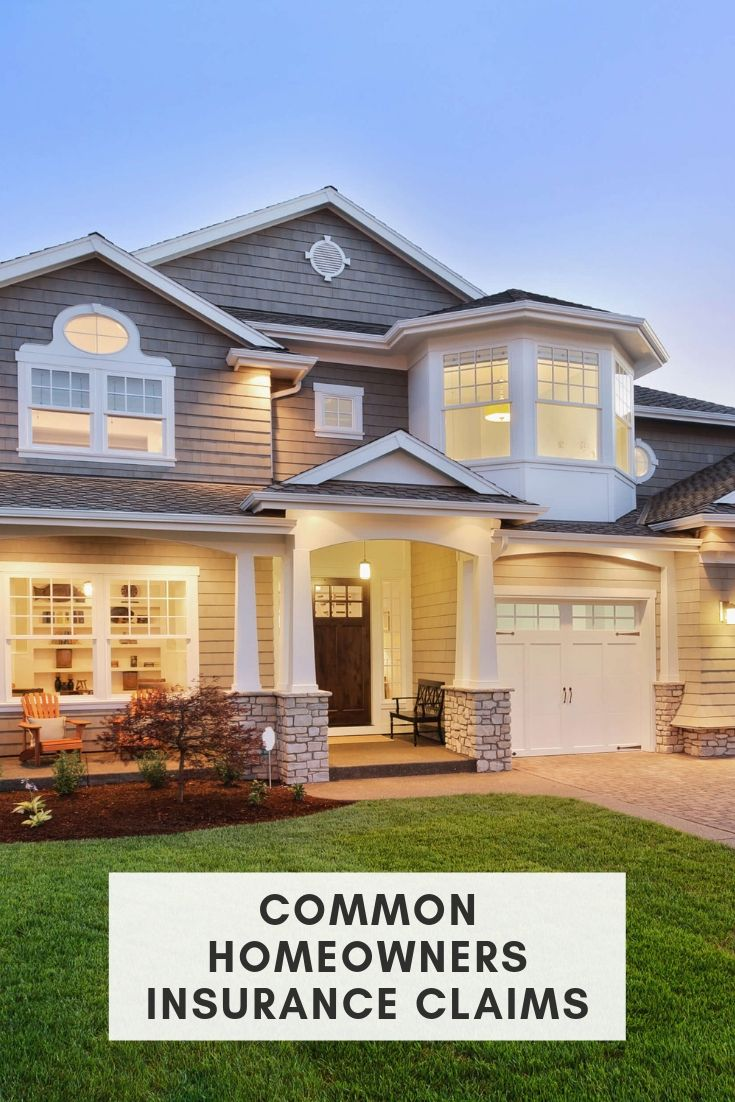 6 Common Home Insurance Claims Home Insurance Homeowners Insurance Homeowner