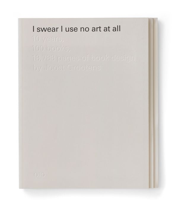 A Cultural Reader: Joost Grootens, I swear I use no art at all by Martine Syms