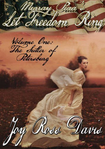 Murray Pura's Let Freedom Ring - Volume 1 - The Sutler of Petersburg by Murray Pura, http://www.amazon.com/dp/B00K3EQFOS/ref=cm_sw_r_pi_dp_WE3Ktb0C7ACVN