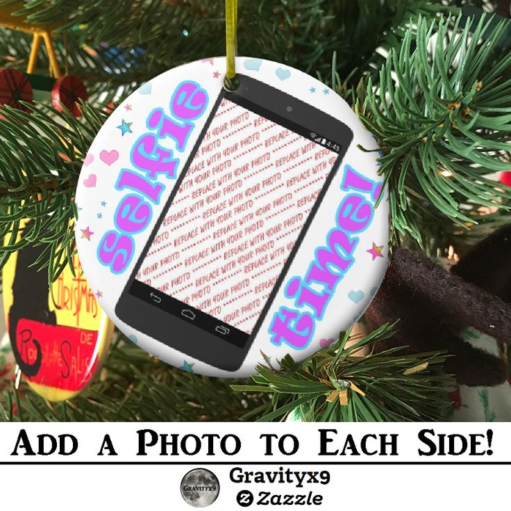 - Selfie Time! Phone Shape Photo Frame Ceramic Christmas Ornament. Add a photo to each side to personalize this Holiday Keepsake! Copy the link for more information at Zazzle!  ~ #ChristmasOrnament #Selfie #Christmas #Ornament #selfies  #Zazzle #Gravityx9 #ChristmasShopping #ChristmasGift #selfienation #instaselfie #ilovexmas #xmasornament #Christmas2017