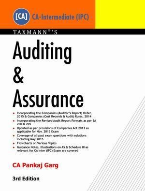 #Auditing & Assurance by CA Pankaj Garg #CA-Intermediate (IPC)  Incorporating the Companies (Auditor's Report ) Order, 2015 & Companies (Cost Records & Audit) Rules, 2014 Incorporating the Revised Audit Reports Formats as per SA 700 & 705 Updated as per provisions of Companies Act 2013 as applicable for Nov. 2015 Exam Coverage of all past exam questions with solutions including May 2015 Flowcharts on Various Topics  Guidance Notes, Illustration on AS & Schedule III as relevant for CA inter (IPC)