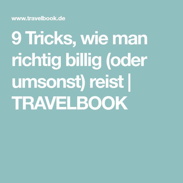 9 Tricks, wie man richtig billig (oder umsonst) reist | TRAVELBOOK
